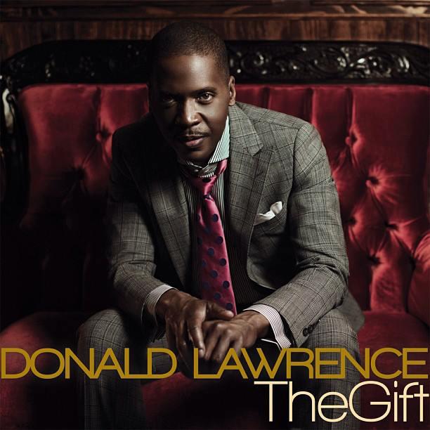 New Song: Donald Lawrence - 'The Gift' | The Gospel Guru